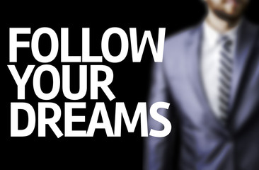 Follow your Dreams written on a board
