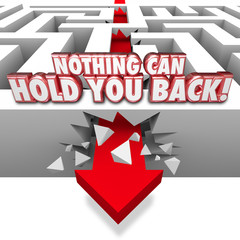 Nothing Can Hold You Back 3d Words Arrow Through Maze