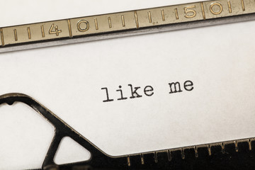 Like me written on old typewriter.