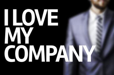 I Love my Company written on a board