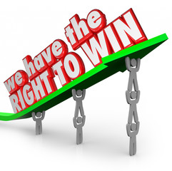 We Have the Right to Win Team Working Together Success Goal