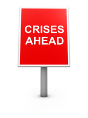 Crisis Ahead Sign Board