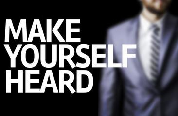 Make Yourself Heard written on a board
