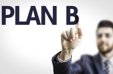 Business man pointing the text: Plan B