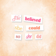 Anonymous style quote She believed she could so she did