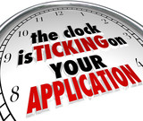 Clock Is Ticking on Your Application Deadline Due Now