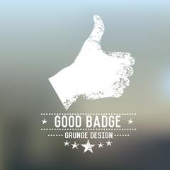 Good badge grunge symbol on blur background