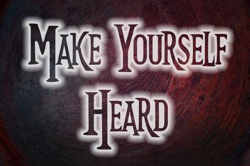Make Yourself Heard Concept
