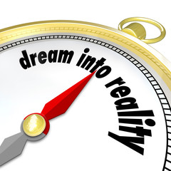 Dream Into Reality Words Gold Compass Direction Achieve Goal