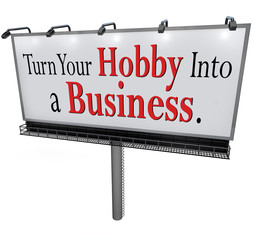 Turn Your Hobby Into a Business Billboard Sign