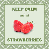 Keep calm eat strawberries poster