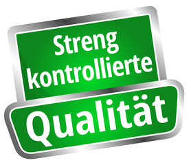 Streng kontrollierte Qualität