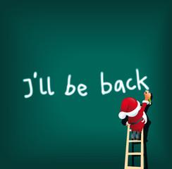 Santa schreibt ill be back auf Grün