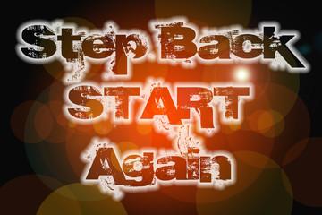 Step Back Start Again Concept