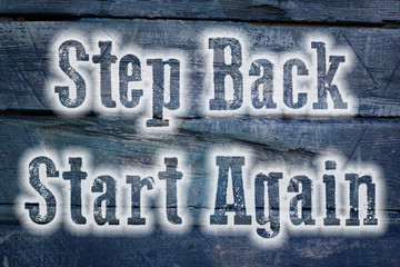 Step Back Start Again Concept