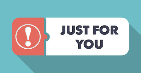 Just for You on Blue in Flat Design.