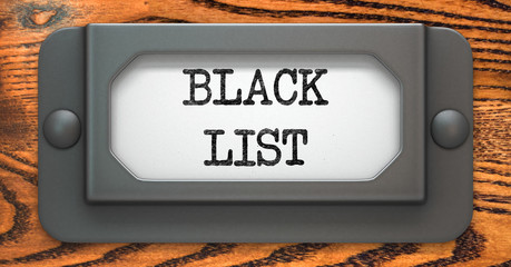Black List Concept on Label Holder.