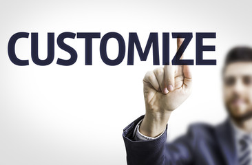 Business man pointing the text: Customize