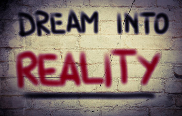 Dream Into Reality Concept
