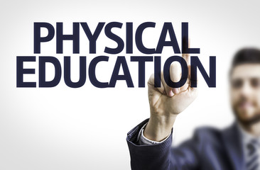 Business man pointing the text: Physical Education