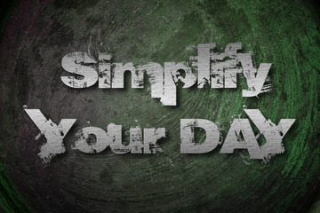 Simplify Your Day Concept