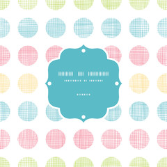 Abstract textile polka dots stripes frame seamless pattern