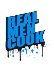 Cool Real Men Cook Graffiti Logo