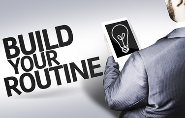 Business man with the text Build your Routine