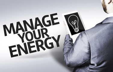 Business man with the text Manage your Energy
