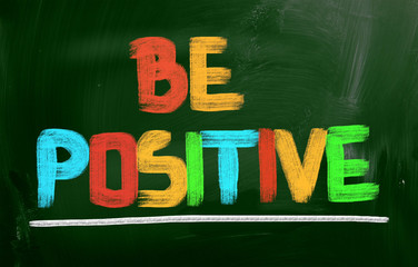 Be Positive Concept
