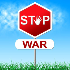 War Stop Shows Military Action And Battles