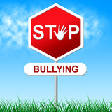Stop Bullying Indicates Warning Sign And Caution poster