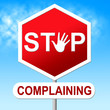 Stop Complaining Represents Warning Sign And Caution