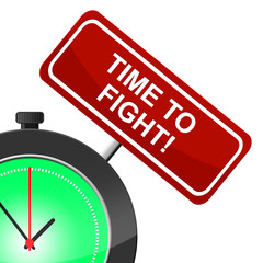 Time To Fight Represents Exchange Blows And Attack