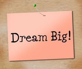 Big Dream Represents Desire Daydream And Imagination