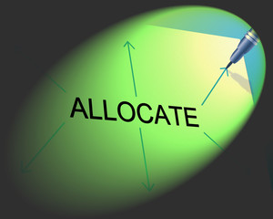 Allocation Allocate Means Give Out And Delivery