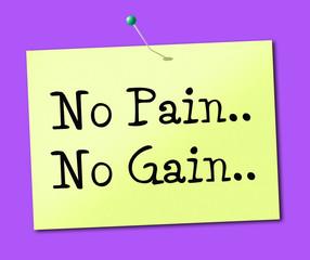No Pain Gain Represents Making It Happen And Success