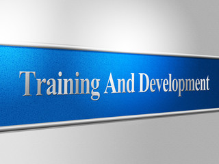 Training And Development Indicates Advance Success And Lesson