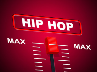 Hip Hop Music Shows Sound Track And Acoustic
