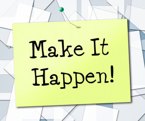 Make It Happen Represents Motivating Progression And Encourage
