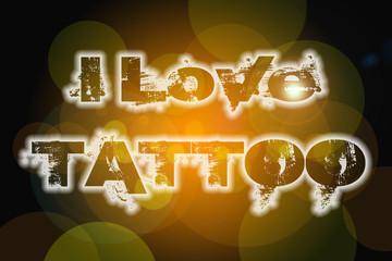 I Love Tattoo Concept