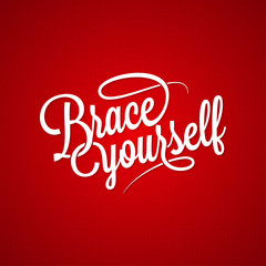 brace yourself vintage lettering background