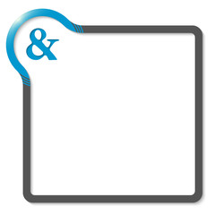 frame for text with blue corner and ampersand