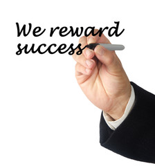 We reward success