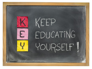 kepp educating yourself - KEY