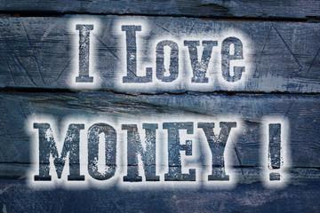 I Love Money Concept