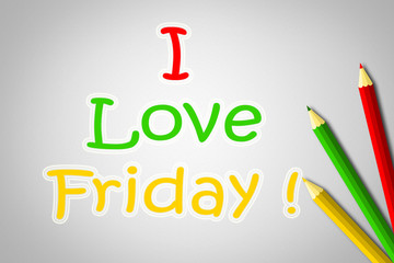 I Love Friday Concept