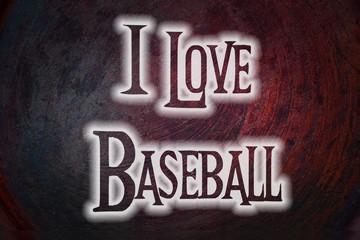 I Love Baseball Concept