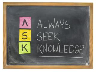 always seek knowledge - ASK