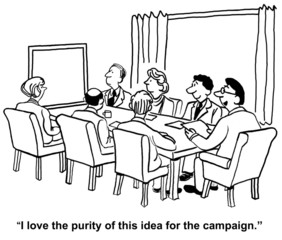 """'I love the purity of this idea for the campaign."""""""